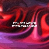 Rich Got Jacked Winter Heat 2020 by Various Artists