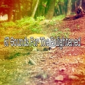67 Sounds for the Enlightened by Spa Relaxation