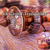 58 Grand Tranquility by Massage Therapy Music