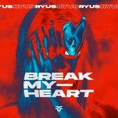 Break My Heart de Ryus