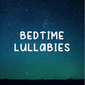 Bedtime Lullabies von Rockabye Lullaby