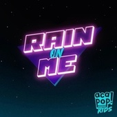 Rain On Me by Acapop! KIDS
