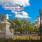 Cuban Music For The World: La Primera Piedra de Varios Artistas