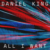 All I Want by Daniel King