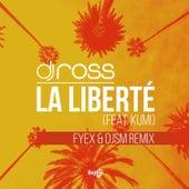 La Liberté (feat. Kumi) (Fyex, DJSM Remix) von DJ Ross