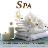 Spa: Calm and Soothing Piano Music for Spa Music, Yoga, Meditation, Wellness, Massage Therapy, Sleeping Music, Focus, Concentration and Studying Music by S.P.A