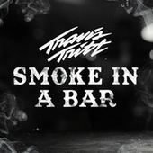 Smoke In A Bar by Travis Tritt
