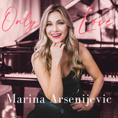 Only Love von Marina Arsenijevic