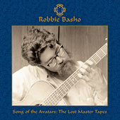 Song of the Avatars : The Lost Master Tapes by Robbie Basho