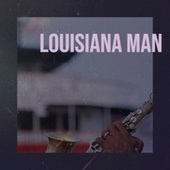 Louisiana Man de Various Artists