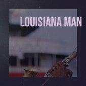 Louisiana Man by Various Artists