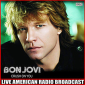 Crush On You (Live) de Bon Jovi