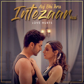 Aaj Bhi Tera Intezaar Hai - Love Hurts de Various Artists
