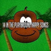14 In the Playground Happy Songs by Canciones Infantiles
