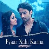 Pyaar Nahi Karna - Sad Songs by Various Artists