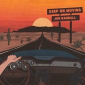 Keep on Moving by Jon Randall