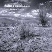 In My Home by jaime michaels