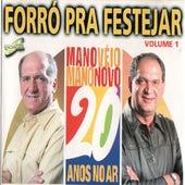 Mano Véio Mano Novo Forró pra Festejar 20 Anos no Ar, Vol. 1 by Various Artists