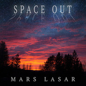 Space Out by Mars Lasar