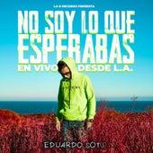 No Soy Lo Que Esperabas (En Vivo) de Eduardo Soto