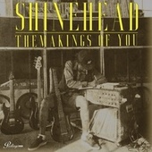 The Makings Of You de Shinehead