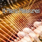 12 Piano Pleasures by Bar Lounge