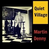 Quiet Village by Martin Denny