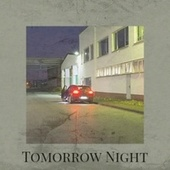 Tomorrow Night by Various Artists