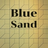 Blue Sand by Various Artists