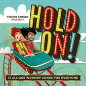 Trevor Ranger Presents Hold On! by Trevor Ranger