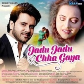 Jadu Jadu Chha Gaya by Javed Ali