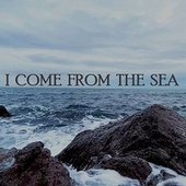 I Come from the Sea de Mairi Campbell