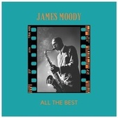 All the Best by James Moody