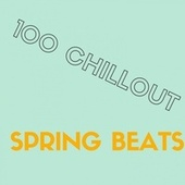 100 CHILLOUT SPRING BEATS by Banana Bar