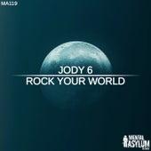 Rock Your World von Jody 6