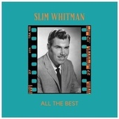All the Best by Slim Whitman