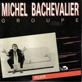 Pulsion de Michel Bachevalier Groupe