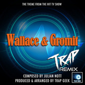 Wallace And Gromit Main Theme (From