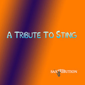 A Tribute To Sting by Saxtribution