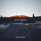 Afterglow de Us The Duo