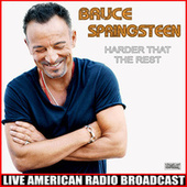 Harder Than The Rest (Live) by Bruce Springsteen