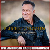 The Land Of Luxury (Live) de Bruce Springsteen