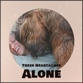 These Heartaches Alone by Various Artists