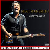 Hungry For Love (Live) de Bruce Springsteen