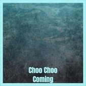 Choo Choo Coming von Various Artists
