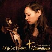 Cantos para Misa: Cuaresma de Ady Castañeda