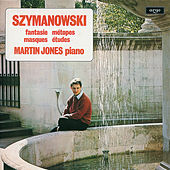 Szymanowski: Piano Works by Martin Jones
