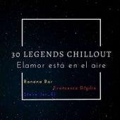 30 Legends Chillout (Elamor està en el aire) de Banana Bar