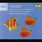 Handel: Concerti grossi op. 6, Water Music, Fireworks Music de Orpheus Chamber Orchestra