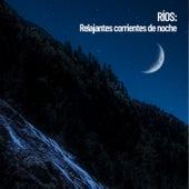 Ríos: Relajantes corrientes de noche de Relaxing Spa Music